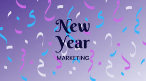 5 New Year Marketing Ideas to Promote Your Business